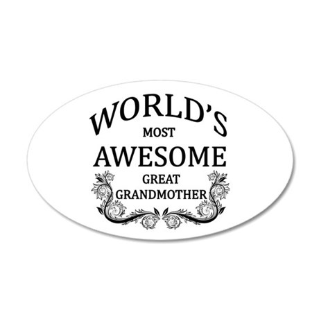 World's Most Awesome Great Grandmother 20x12 Oval