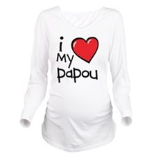 I Love My Papou Long Sleeve Maternity T-Shirt