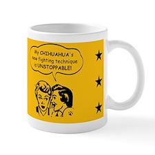 Unstoppable Chihuahua! Mug