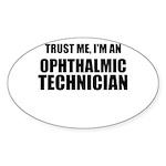 Trust Me, Im An Ophthalmic Technician Sticker
