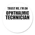 Trust Me, Im An Ophthalmic Technician Round Car Ma