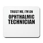 Trust Me, Im An Ophthalmic Technician Mousepad