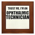 Trust Me, Im An Ophthalmic Technician Framed Tile