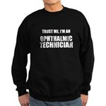Trust Me, Im An Ophthalmic Technician Sweatshirt