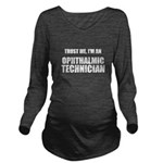 Trust Me, Im An Ophthalmic Technician Long Sleeve