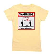 Warning! I am silently correcting your  Girl's Tee