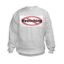 No Kvetching Sweatshirt
