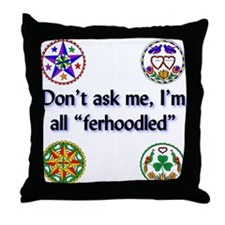 All Ferhoodled Throw Pillow