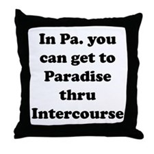 Paradise thru Intercourse Throw Pillow
