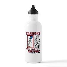 KARAOKE WERE READY!  A Water Bottle