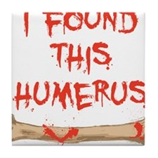 Found this humerus Tile Coaster