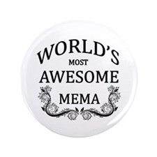 "World's Most Awesome Mema 3.5"" Button"