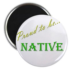 "Proud to be Native 2.25"" Magnet (10 pack)"