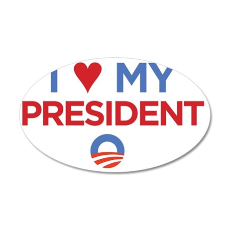 I Heart my President 35x21 Oval Wall Decal