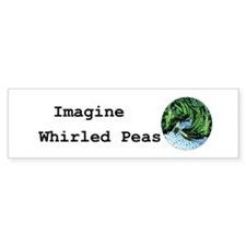 Imagine Whirled Peas Bumper Sticker