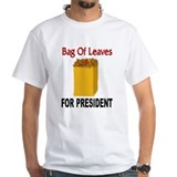Bag Of Leaves For President |  Shirt