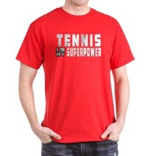 Tennis Is My Superpower T-Shirt
