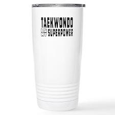 Taekwondo Is My Superpower Thermos Mug