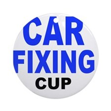 CAR FIXING CUP Round Ornament