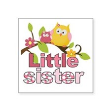 "Happy Owls Little Sister Square Sticker 3"" x 3"""