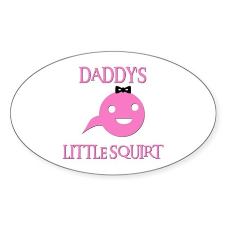 DADDY'S LITTLE SQUIRT Oval Sticker