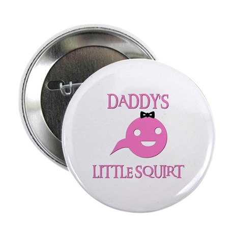 DADDY'S LITTLE SQUIRT 2.25&quot; Button (10 pack)