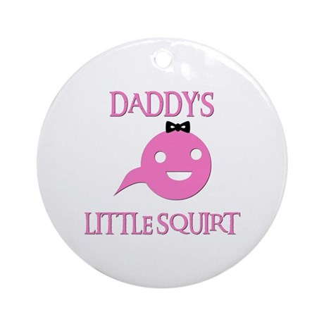DADDY'S LITTLE SQUIRT Ornament (Round)