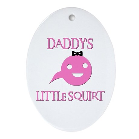 DADDY'S LITTLE SQUIRT Oval Ornament