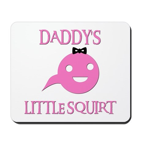 DADDY'S LITTLE SQUIRT Mousepad
