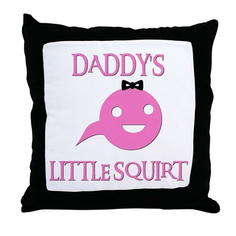 DADDY'S LITTLE SQUIRT Throw Pillow