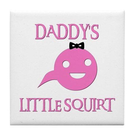 DADDY'S LITTLE SQUIRT Tile Coaster