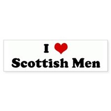 I Love Scottish Men Bumper Car Sticker