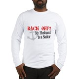 Back Off!-My Husband is a Sai Long Sleeve T-Shirt