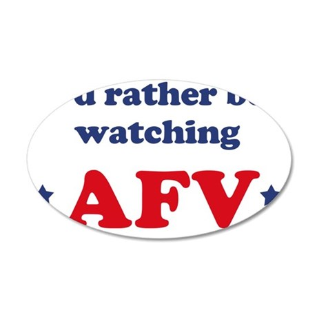 Id rather be watching AFV 35x21 Oval Wall Decal