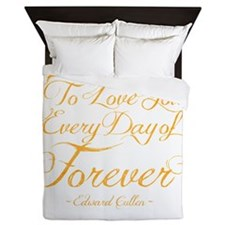 I Promise To Love You Every Day of For Queen Duvet