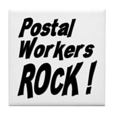Postal Workers Rock ! Tile Coaster
