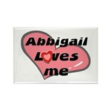 abbigail loves me Rectangle Magnet