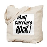 Mail Carriers Rock ! Tote Bag