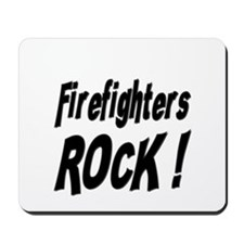 Firefighters Rock ! Mousepad