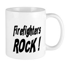 Firefighters Rock ! Mug