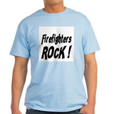 Firefighters Rock ! T-Shirt