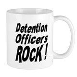 Detention Officers Rock ! Mug