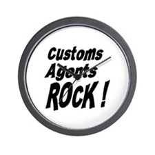 Customs Agents Rock ! Wall Clock