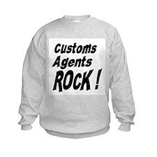 Customs Agents Rock ! Sweatshirt