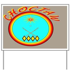 CHOCTAW Yard Sign