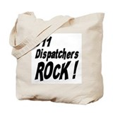 911 Dispatchers Rock ! Tote Bag