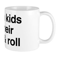 Damn kids and their rock and roll Mug