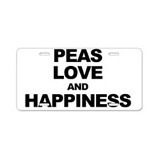 Peas, Love and Happiness Te Aluminum License Plate