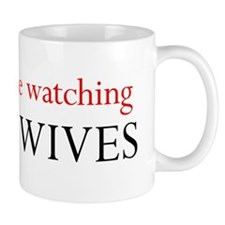 Id rather be watching Army Wives Mug
