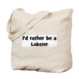 Rather be a Lobster Tote Bag